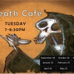 Death Cafe - Tuesday, February 19 | 7pm