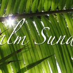 April 14, 2019  |  Palm Sunday  |  Rev. Nancy Talbot